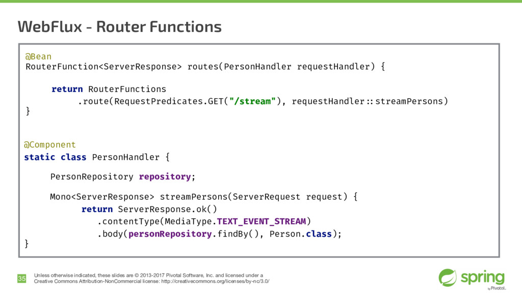 WebFlux - Router Functions 35 Unless otherwise ...