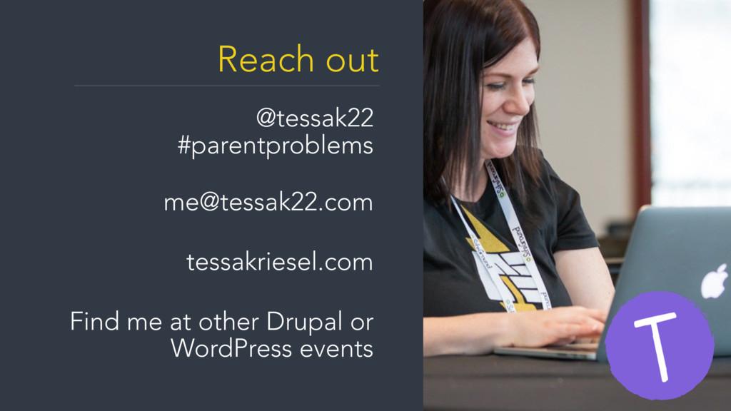 Reach out @tessak22 #parentproblems me@tessak2...