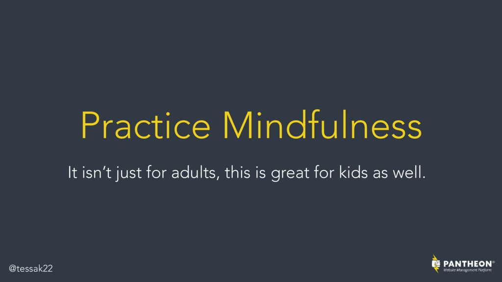 Practice Mindfulness It isn't just for adults, ...