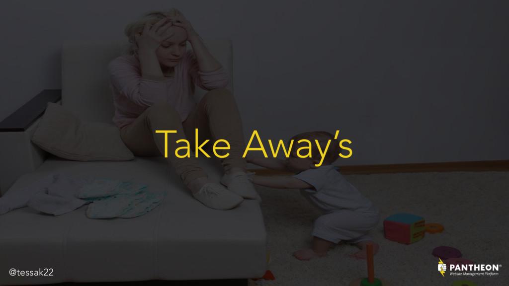 Take Away's @tessak22