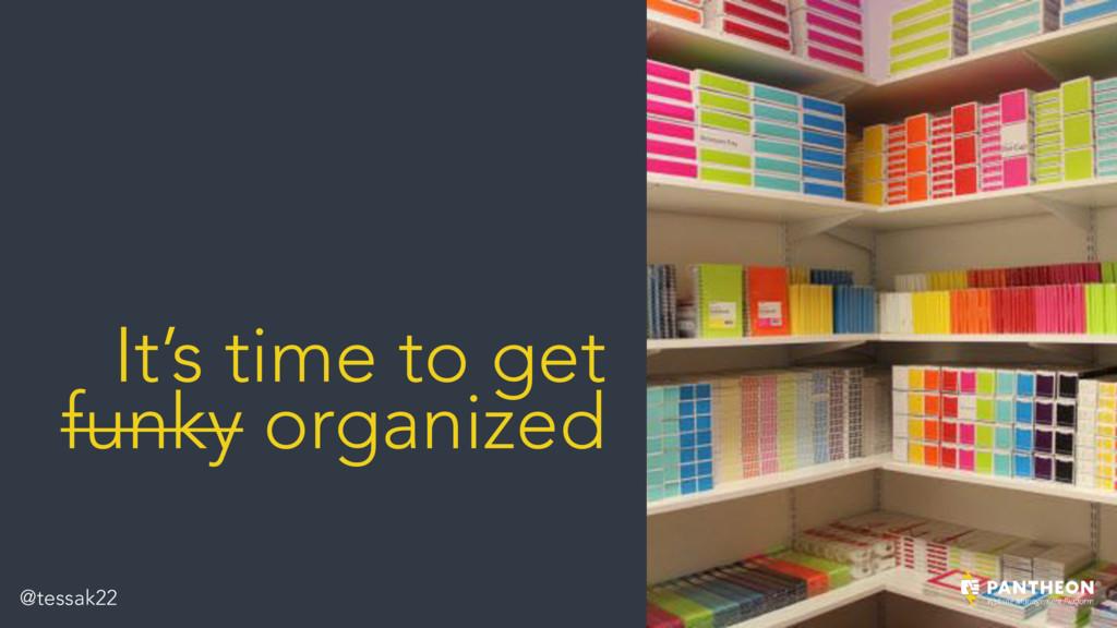 It's time to get funky organized @tessak22