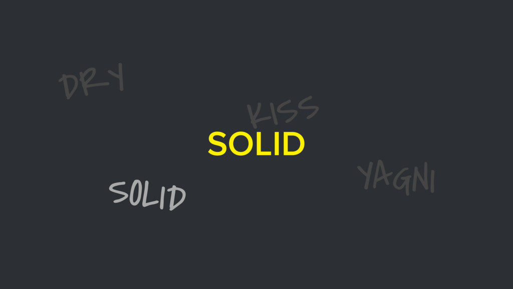 SOLID DRY SOLID KISS YAGNI
