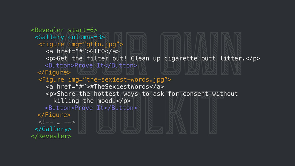 YOUR OWN TOOLKIT <Revealer start=6> <Gallery co...