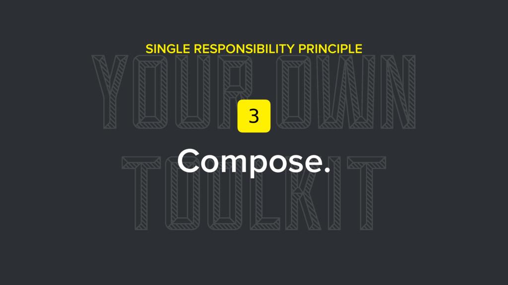 YOUR OWN TOOLKIT SINGLE RESPONSIBILITY PRINCIPL...