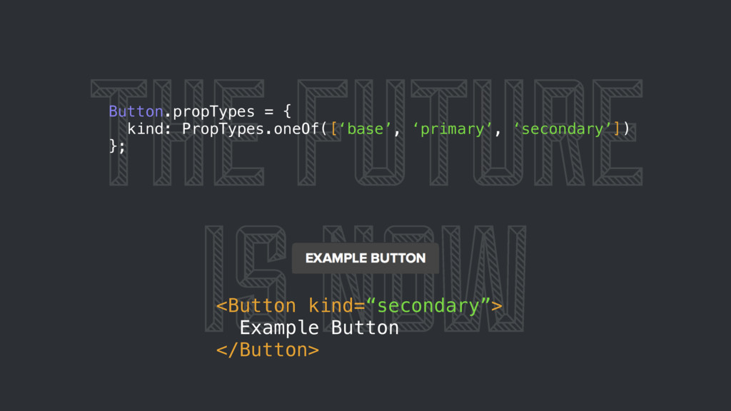 "THE FUTURE IS NOW <Button kind=""secondary""> Exa..."