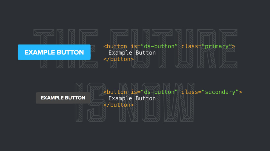 "THE FUTURE IS NOW <button is=""ds-button"" class=..."