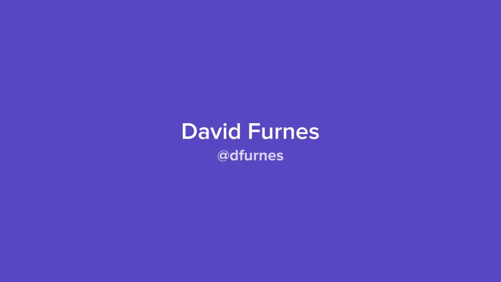 David Furnes @dfurnes