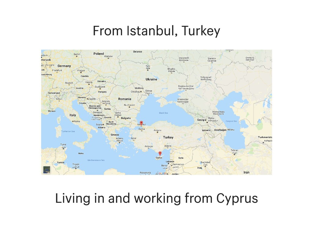 From Istanbul, Turkey Living in and working fro...