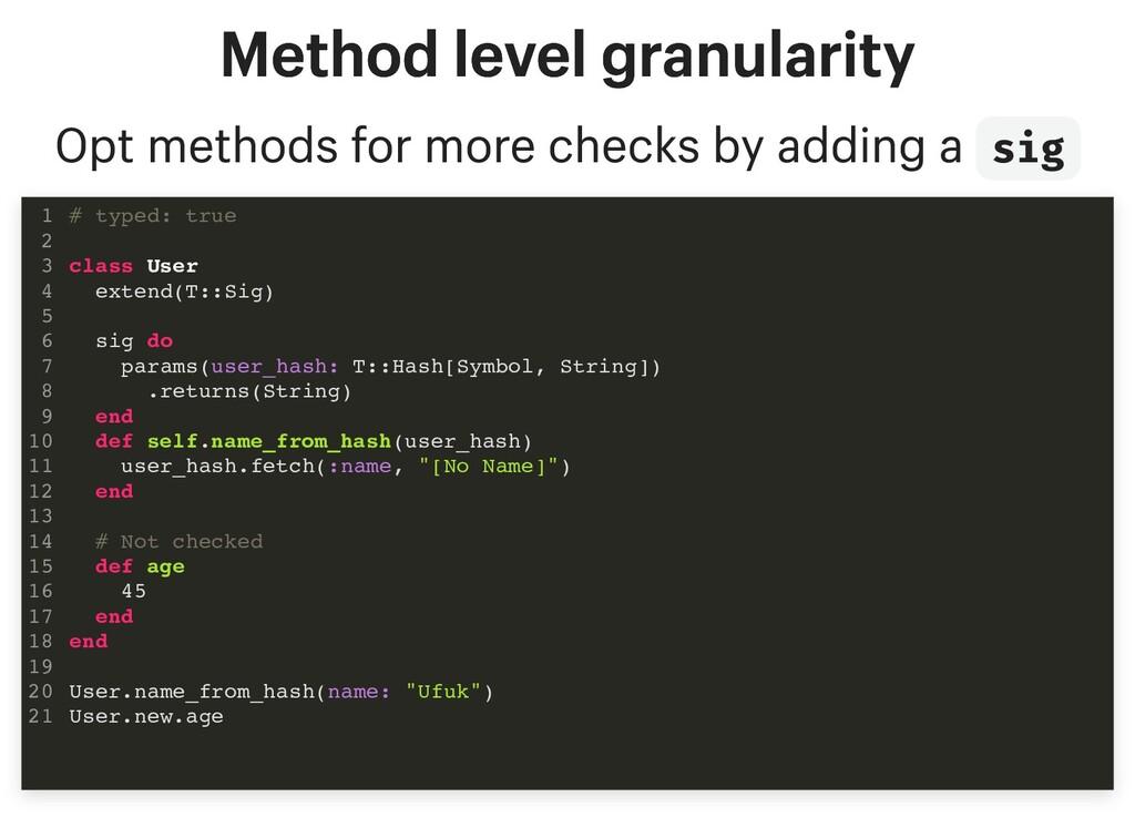 Method level granularity Method level granulari...
