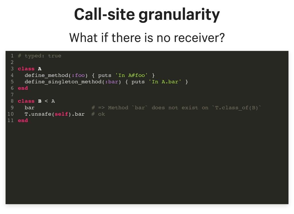 Call-site granularity Call-site granularity Wha...
