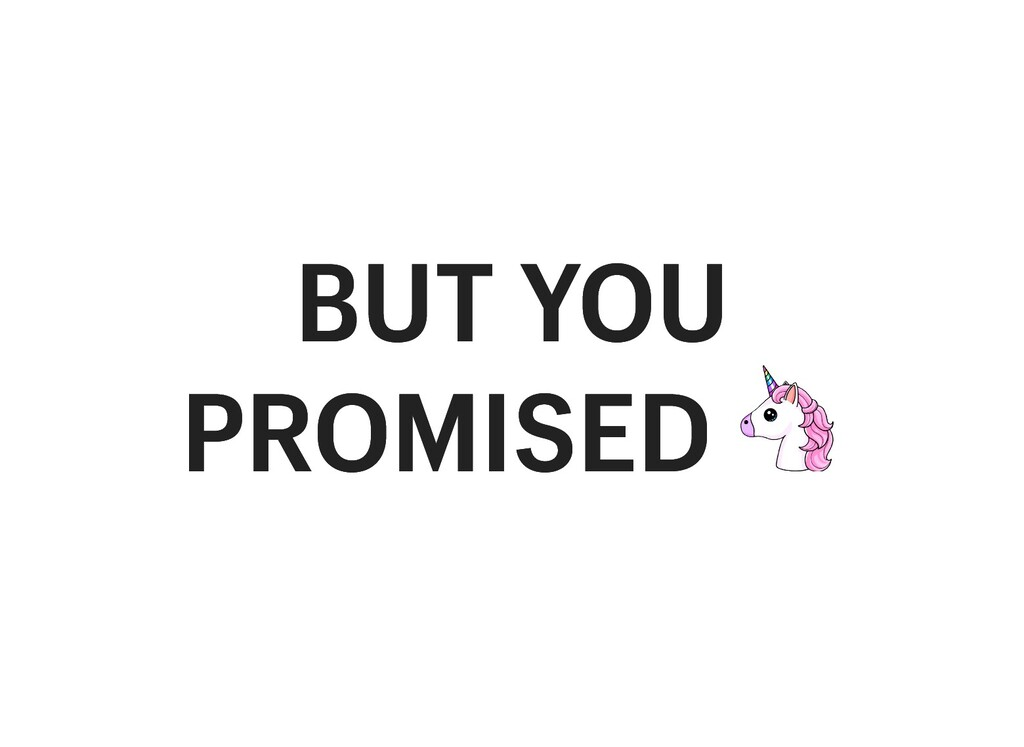 BUT YOU BUT YOU PROMISED PROMISED