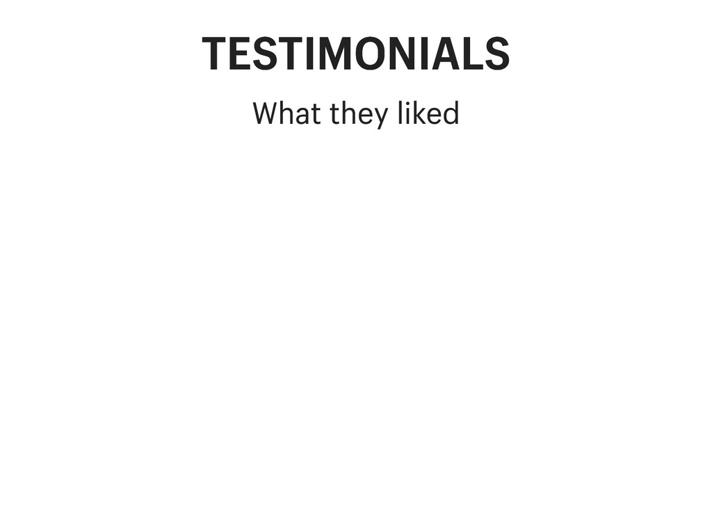 TESTIMONIALS TESTIMONIALS What they liked