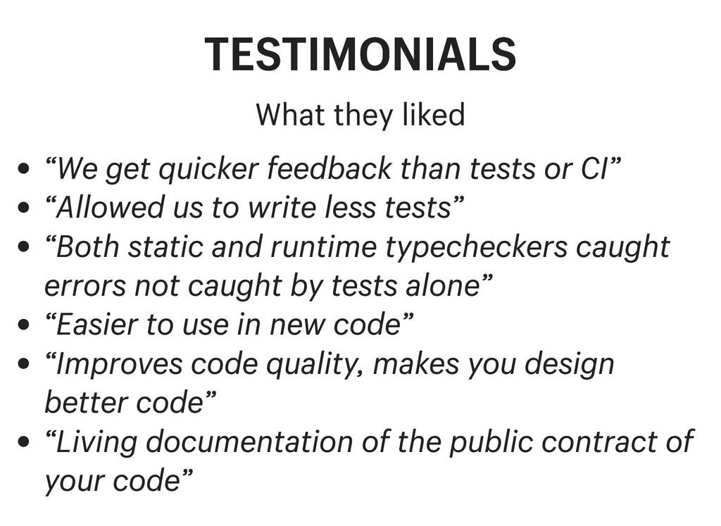 "TESTIMONIALS TESTIMONIALS What they liked ""We g..."