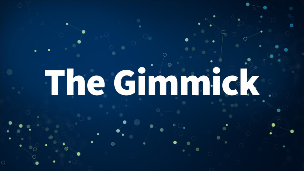 The Gimmick