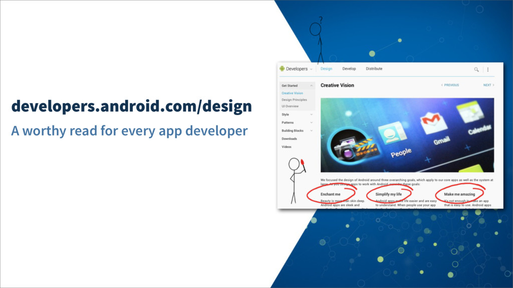developers.android.com/design A worthy read for...