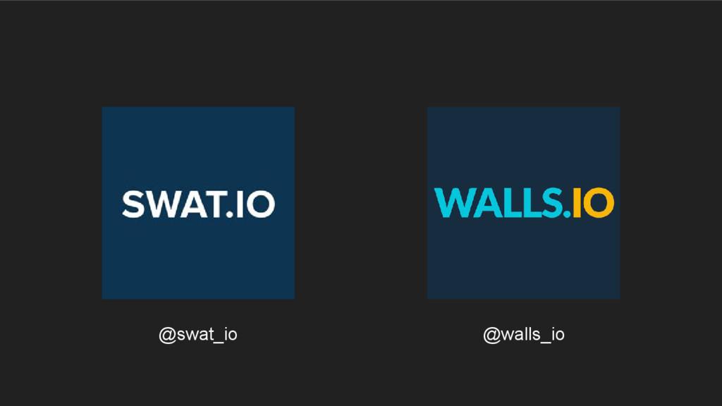 @swat_io @walls_io