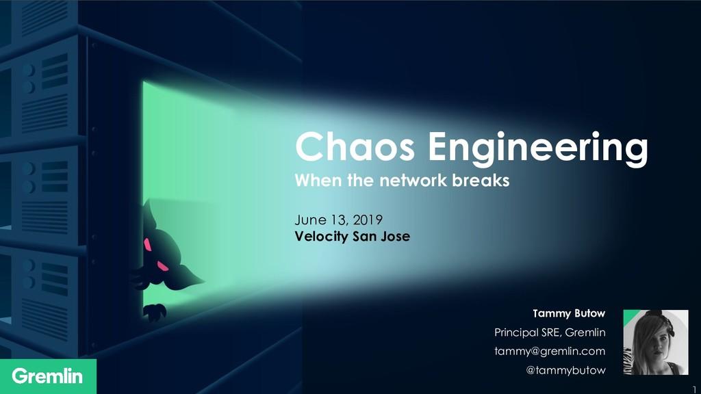 1 Chaos Engineering When the network breaks Jun...
