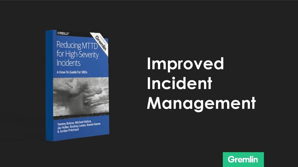 Improved Incident Management