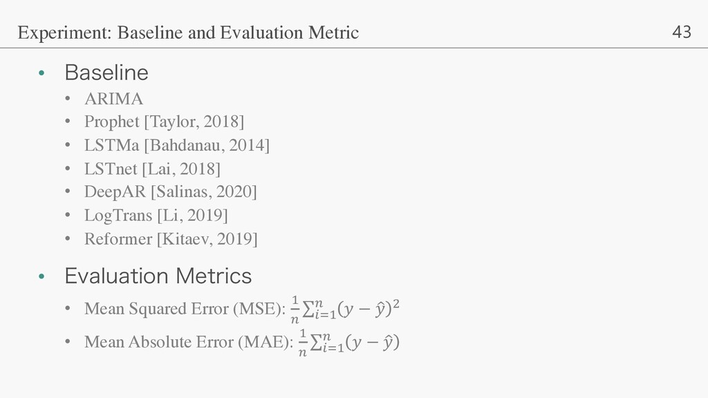 43 Experiment: Baseline and Evaluation Metric •...