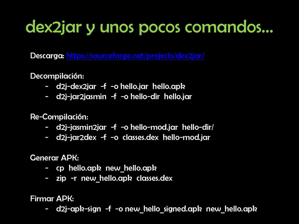 dex2jar y unos pocos comandos… Descarga: https:...