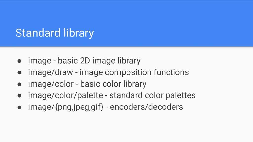 Standard library ● image - basic 2D image libra...