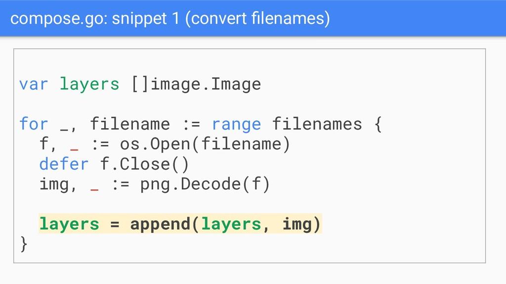 compose.go: snippet 1 (convert filenames) var la...
