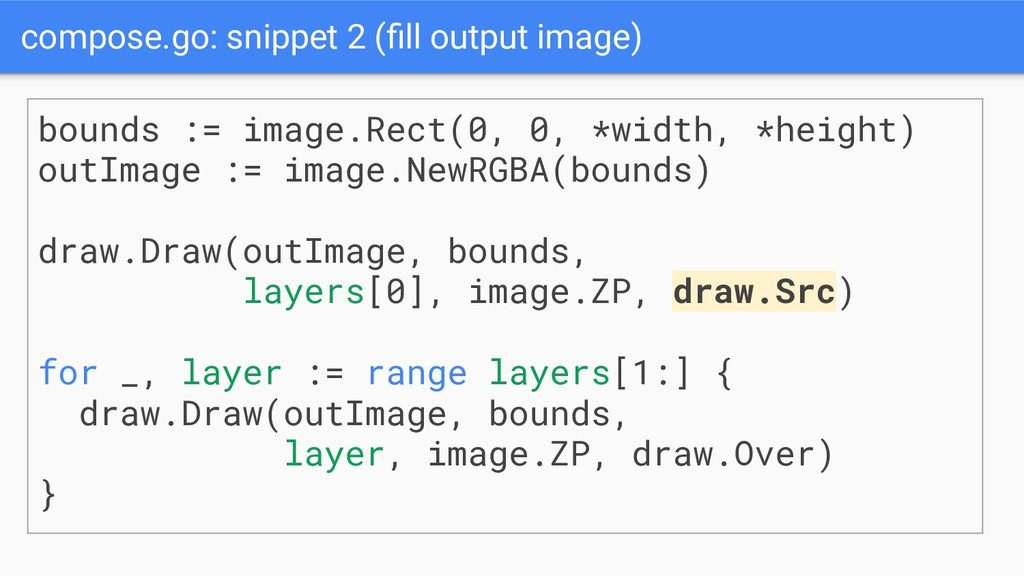compose.go: snippet 2 (fill output image) bounds...