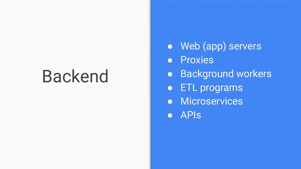 Backend ● Web (app) servers ● Proxies ● Backgro...