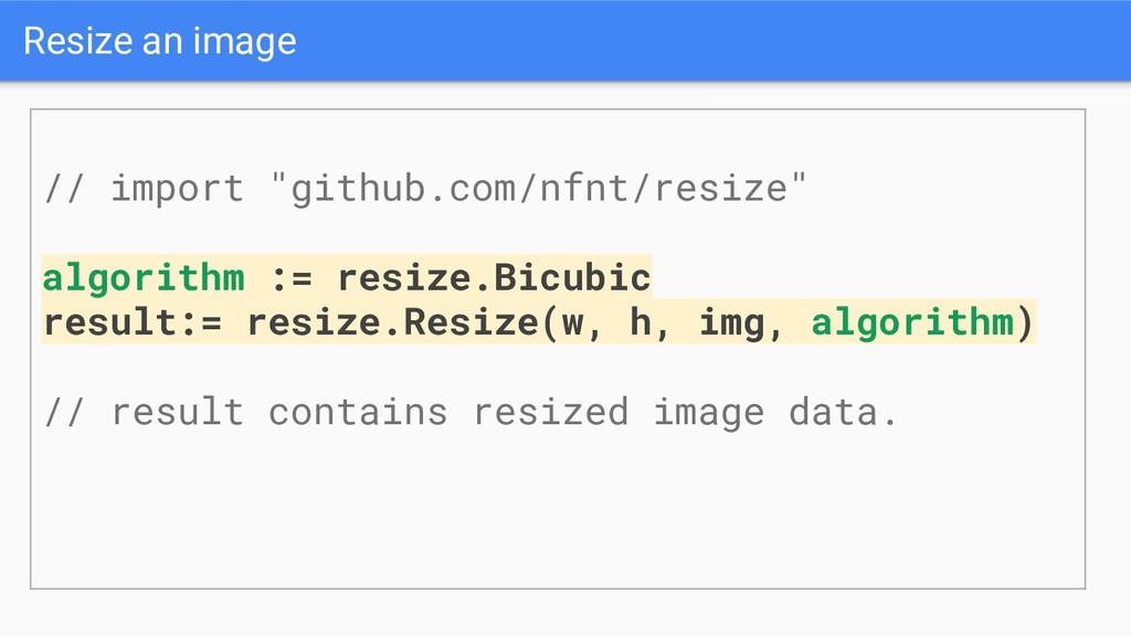 "Resize an image // import ""github.com/nfnt/resi..."