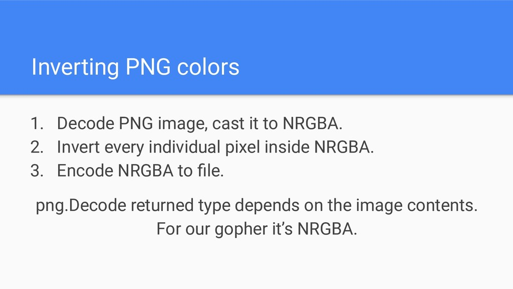 Inverting PNG colors 1. Decode PNG image, cast ...