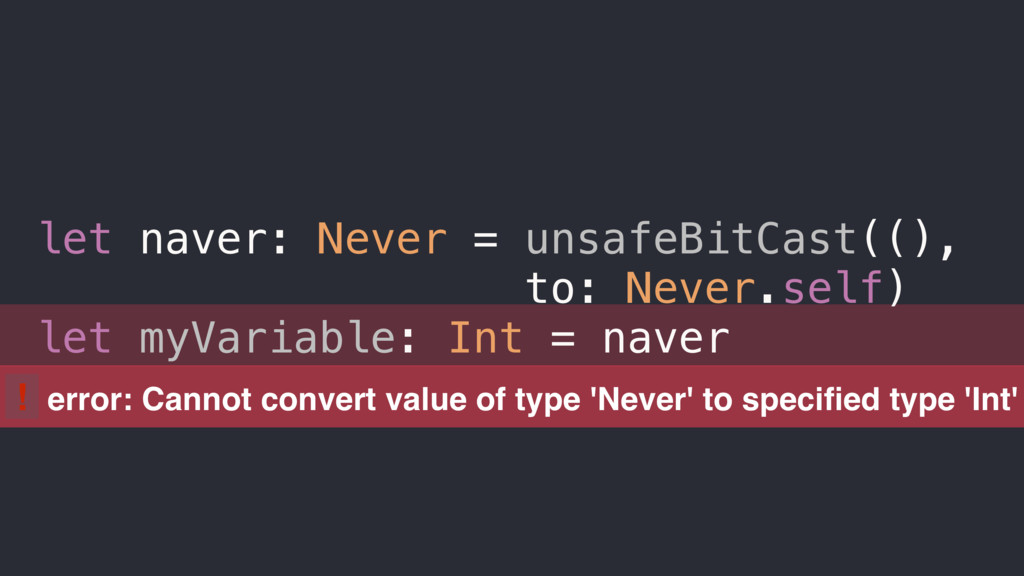 ! error: Cannot convert value of type 'Never' t...