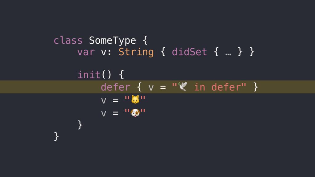 class SomeType { var v: String { didSet { … } }...