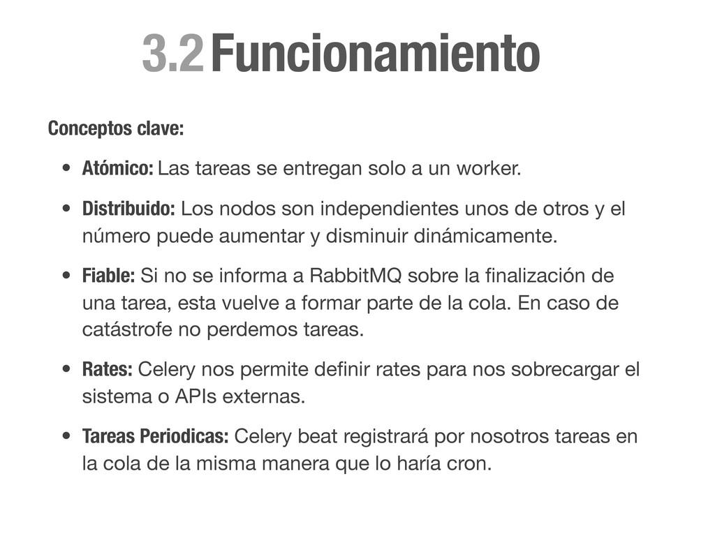 Funcionamiento 3.2 Conceptos clave: • Atómico: ...