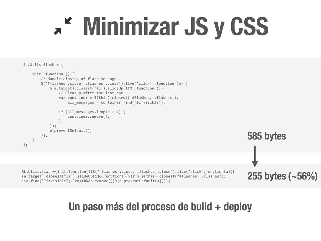 Minimizar JS y CSS  SL.Utils.flash = { init: f...