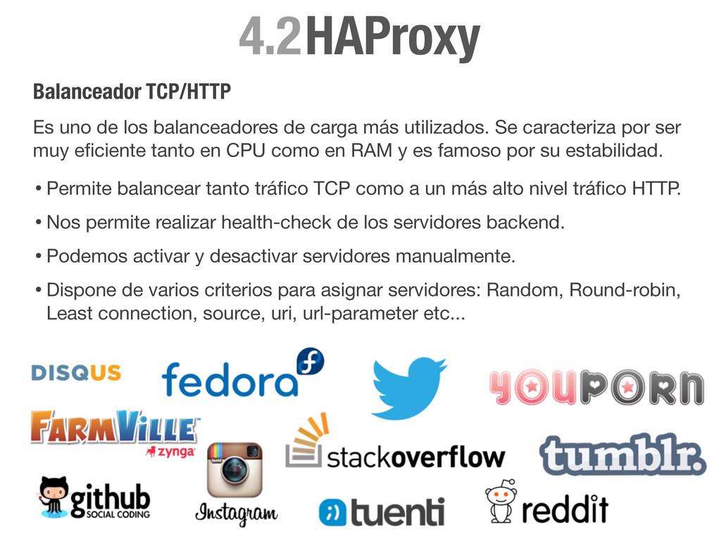 HAProxy 4.2 Balanceador TCP/HTTP Es uno de los ...
