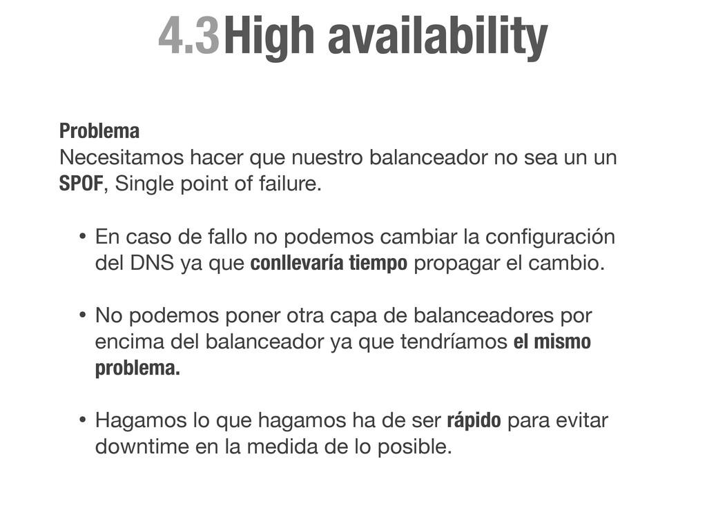 High availability 4.3 Problema Necesitamos hace...