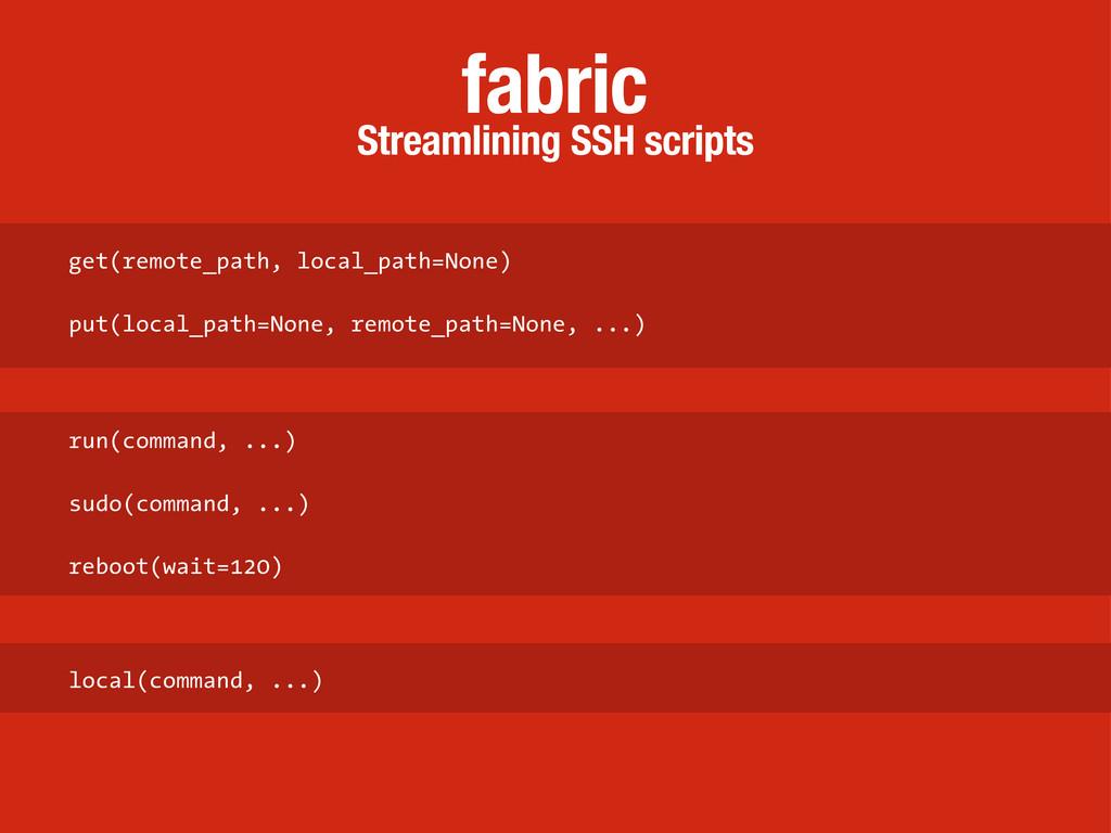 Streamlining SSH scripts fabric get(remote_path...