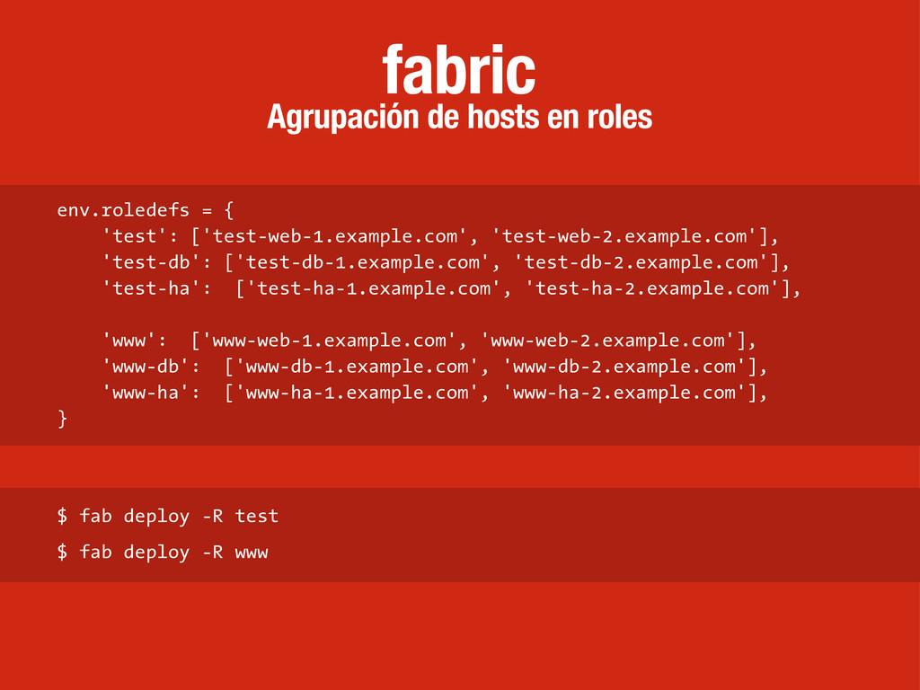 Agrupación de hosts en roles fabric env.roledef...