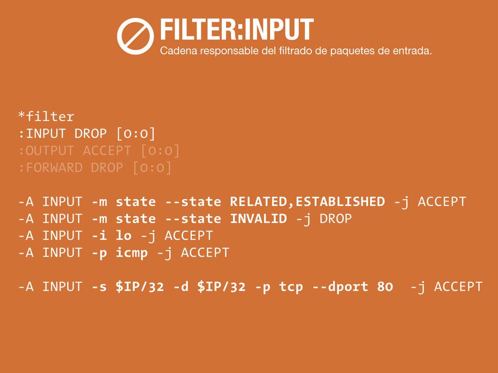 >FILTER:INPUT Cadena responsable del filtrado de...