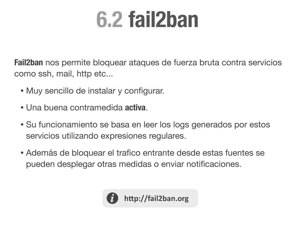 fail2ban 6.2 Fail2ban nos permite bloquear ataq...
