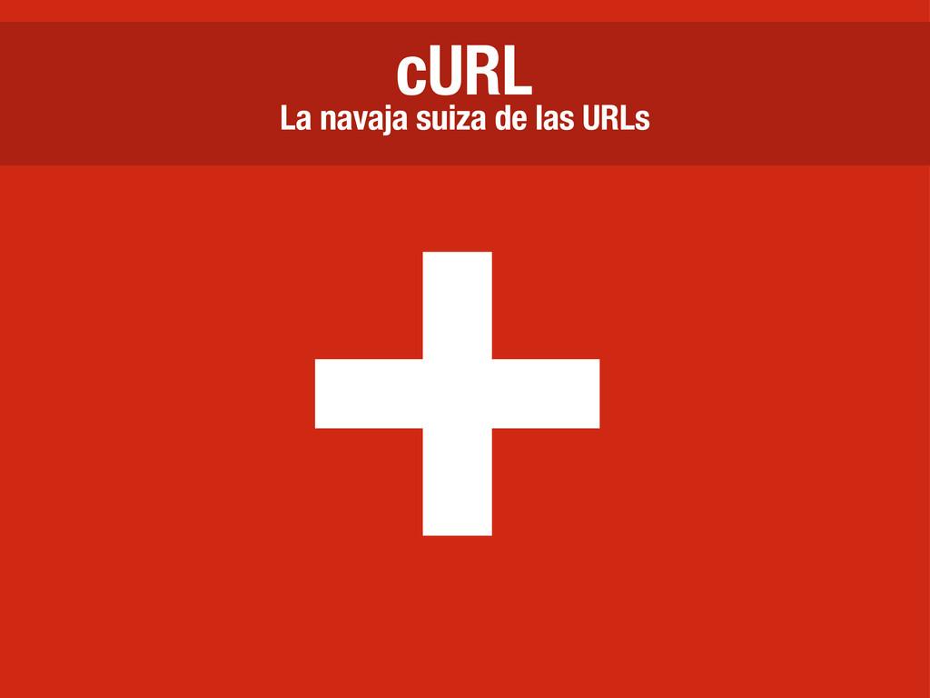 + La navaja suiza de las URLs cURL