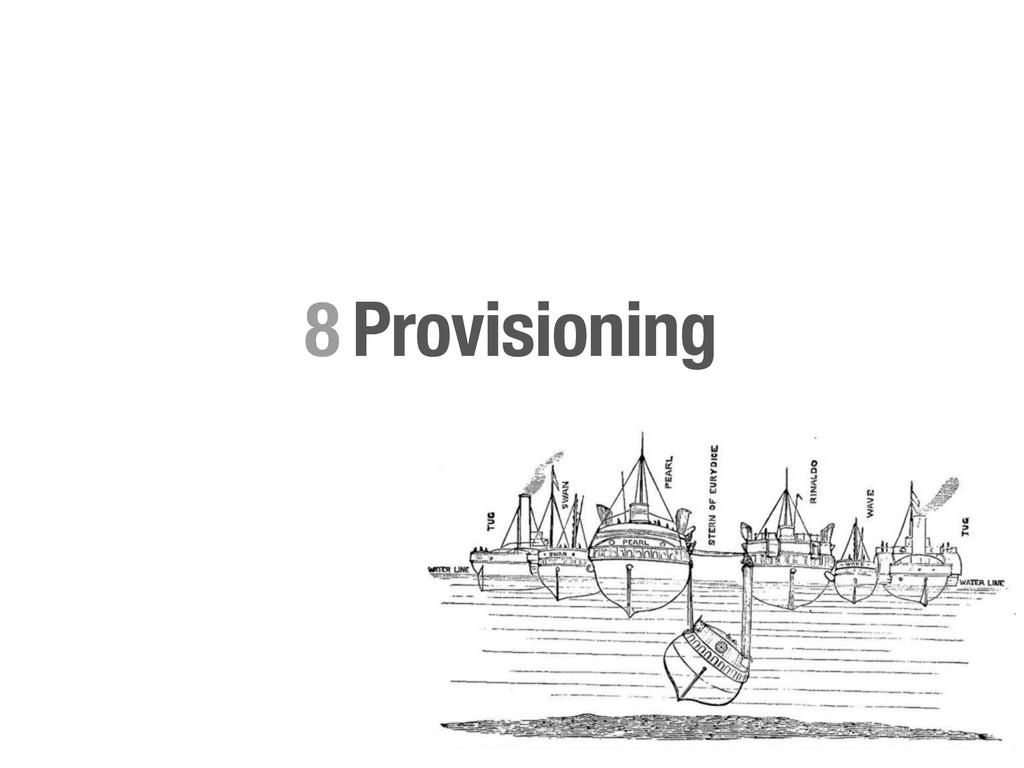 Provisioning 8