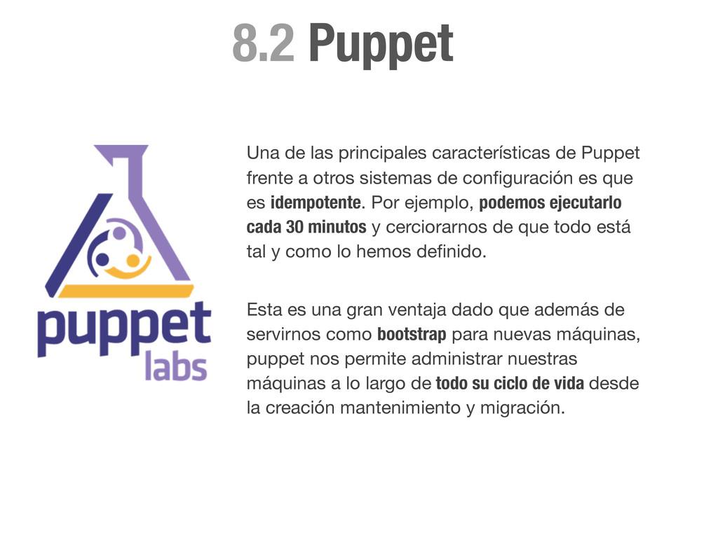 Puppet 8.2 Una de las principales característic...