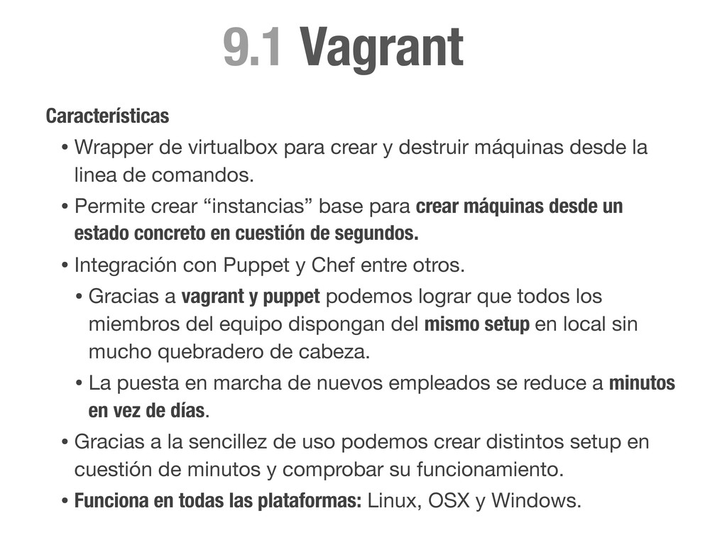 Características • Wrapper de virtualbox para cr...