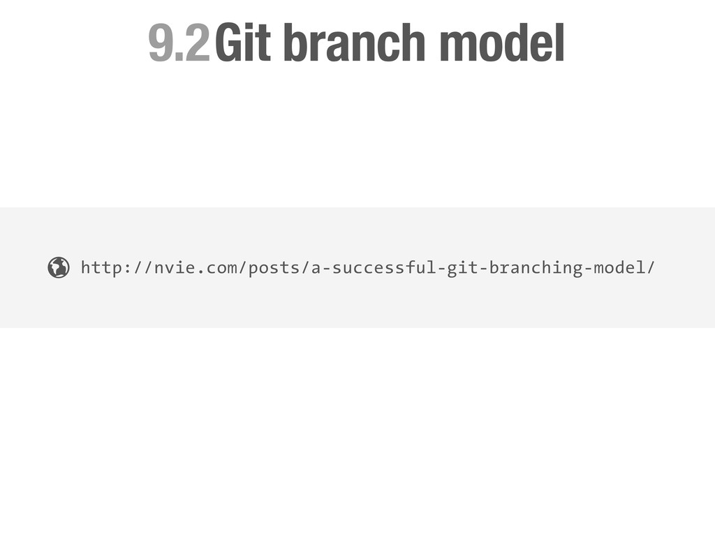 Git branch model 9.2 http://nvie.com/posts/a-su...