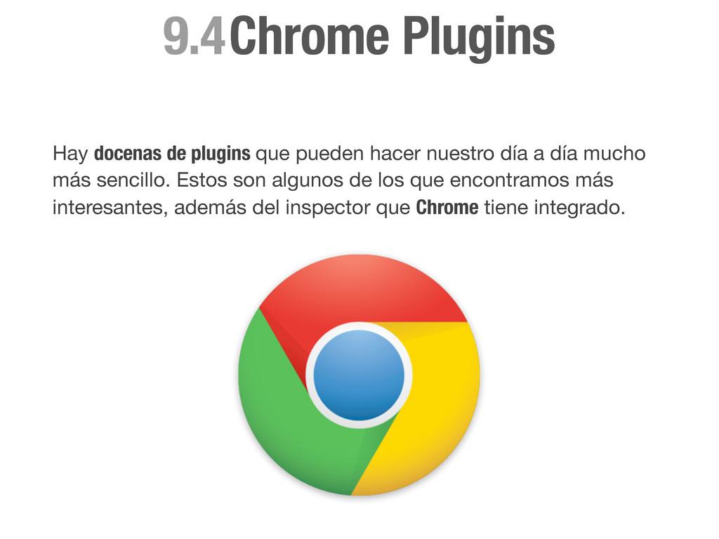 Chrome Plugins 9.4 Hay docenas de plugins que p...