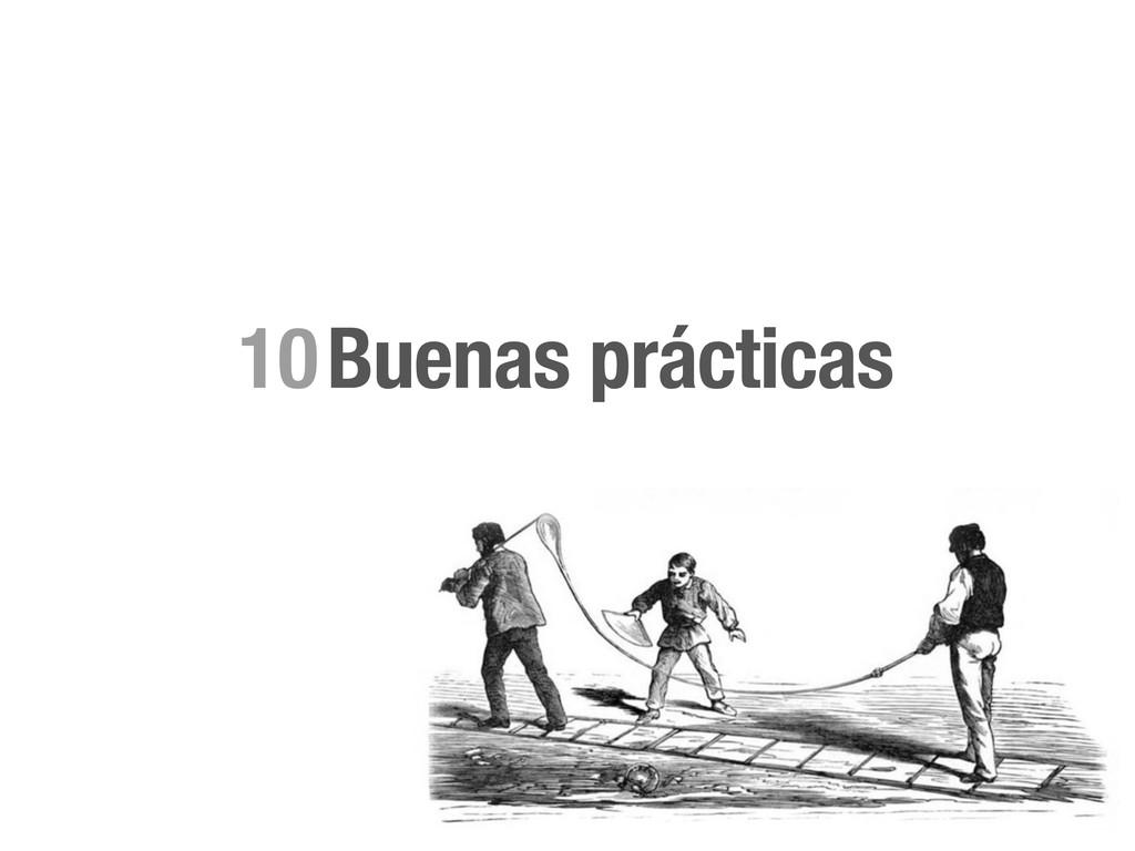 Buenas prácticas 10