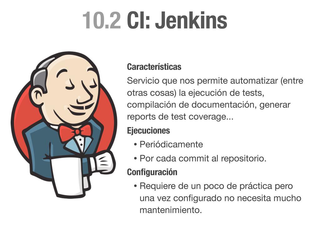 CI: Jenkins 10.2 Características Servicio que n...