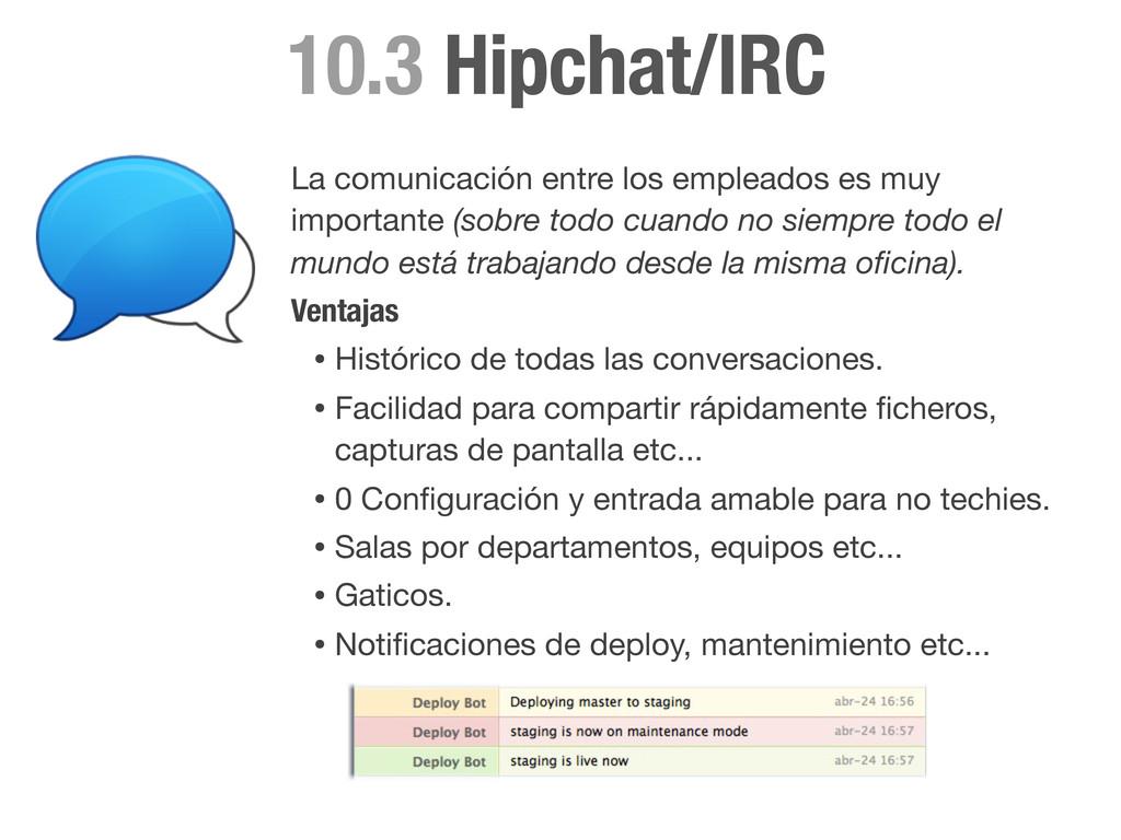 Hipchat/IRC 10.3 La comunicación entre los empl...