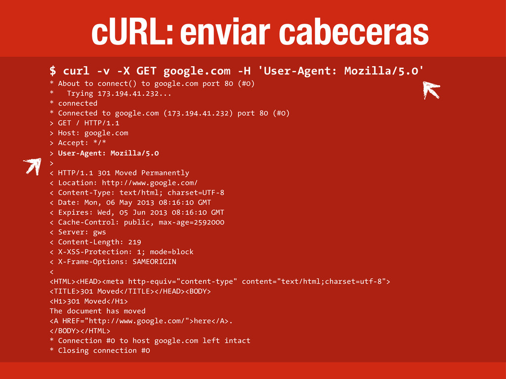 cURL: enviar cabeceras $ curl -v -X GET google....